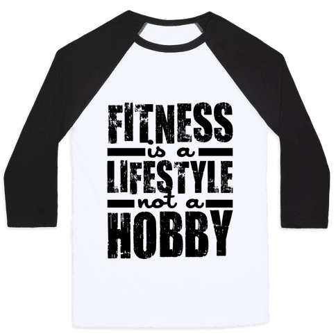 Fitness Is A Lifestyle Baseball Tee