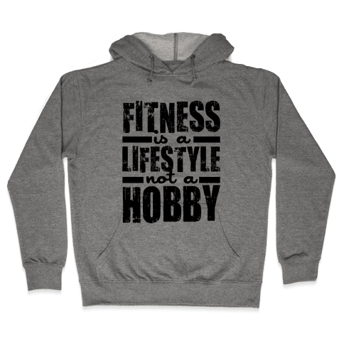 Fitness Is A Lifestyle Hooded Sweatshirt