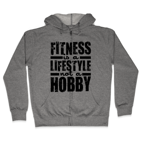 Fitness Is A Lifestyle Zip Hoodie