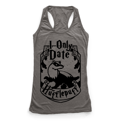 I Only Date Hufflepuff