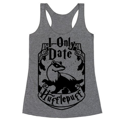 I Only Date Hufflepuff Racerback Tank Top
