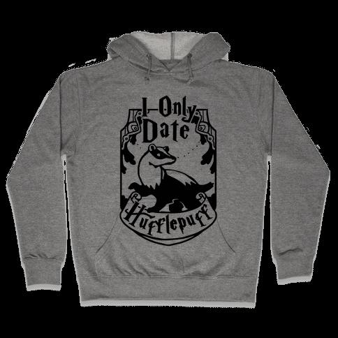 I Only Date Hufflepuff Hooded Sweatshirt