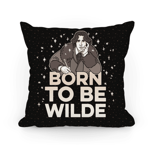 Born To Be Wilde Pillow