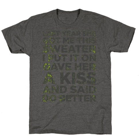 Birthday Sweater (Greatest Gift You Can Give) T-Shirt