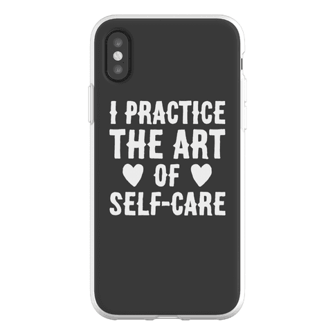 I Practice The Art of Self-Care Phone Flexi-Case