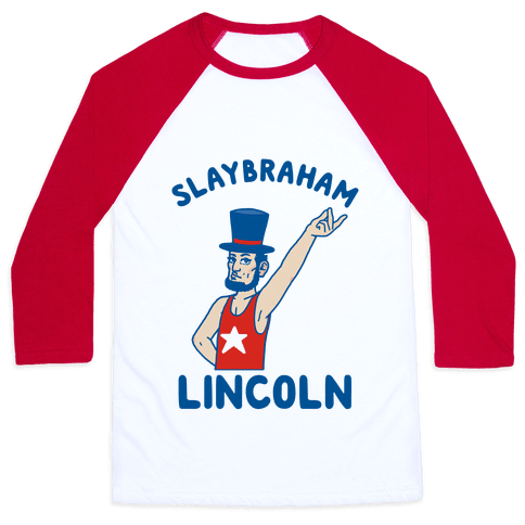 Slaybraham Lincoln Baseball Tee
