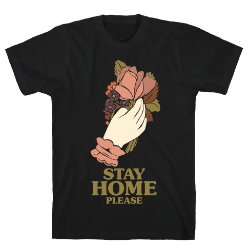 Stay Home Please T-Shirt