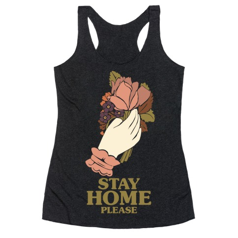 Stay Home Please Racerback Tank Top