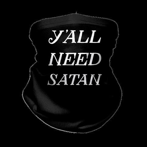 Y'all Need Satan Neck Gaiter