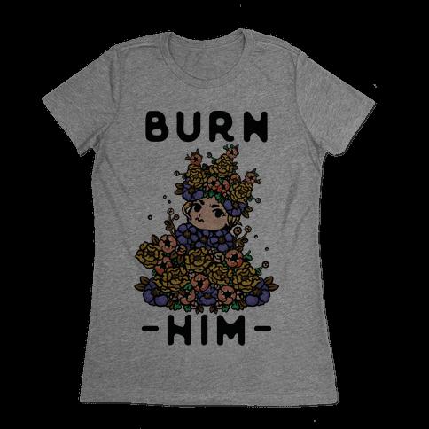 Burn Him May Queen Womens T-Shirt