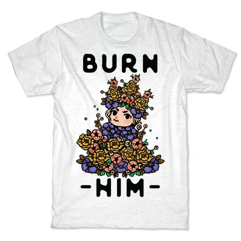 Burn Him May Queen T-Shirt