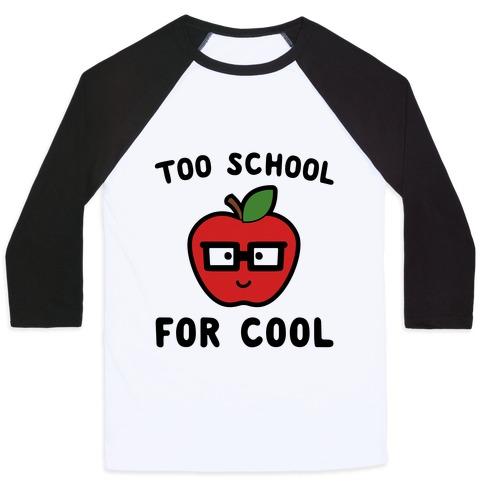 Too School for Cool Baseball Tee
