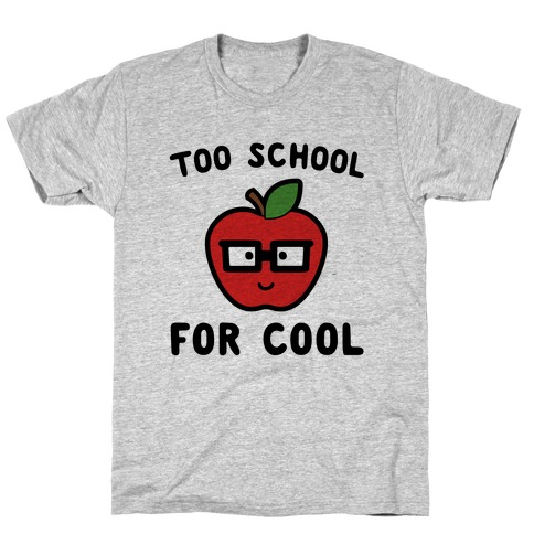 Too School for Cool T-Shirt