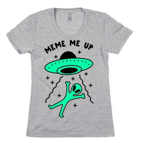Meme Me Up Womens T-Shirt