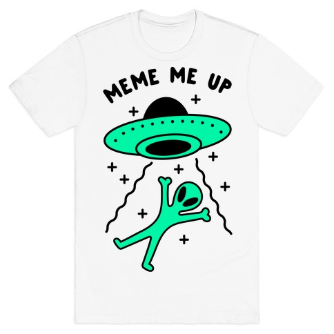 Meme Me Up T-Shirt