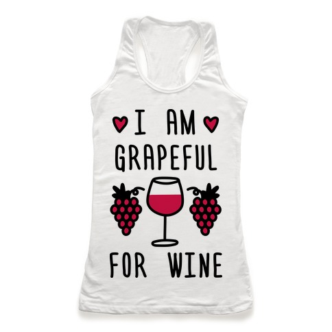 I Am Grapeful For Wine Racerback Tank Top