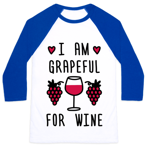I Am Grapeful For Wine Baseball Tee