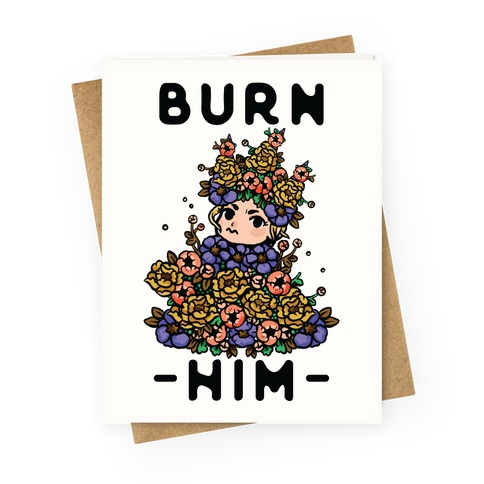 Burn Him May Queen Greeting Card