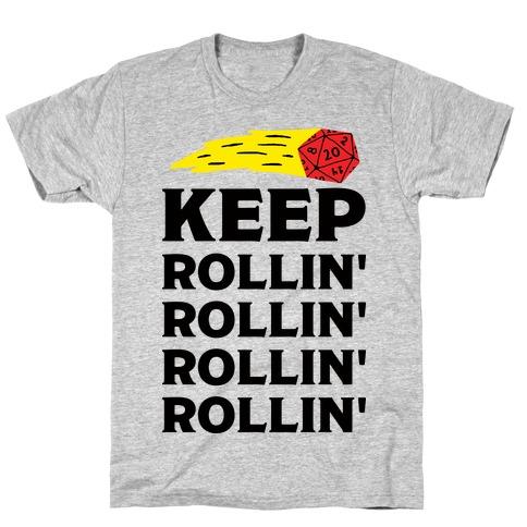 Keep Rollin' Rollin' Rollin' D20 T-Shirt