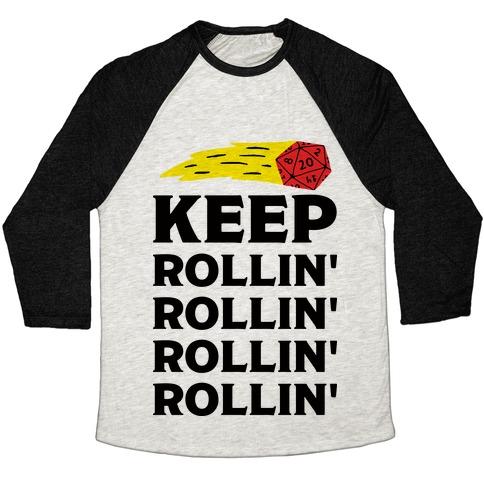 Keep Rollin' Rollin' Rollin' D20 Baseball Tee