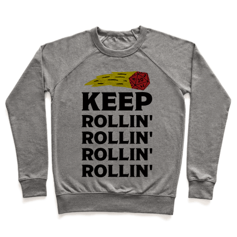 Keep Rollin' Rollin' Rollin' D20 Pullover
