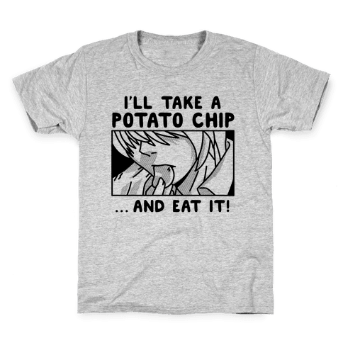 I'll Take a Potato Chip And Eat It! Kids T-Shirt