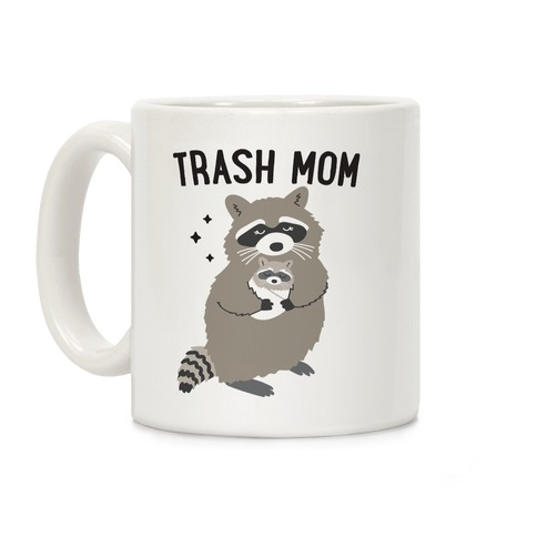Trash Mom Raccoon Coffee Mug