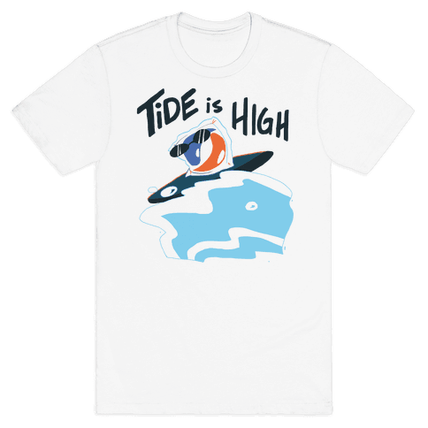 Tide is High Mens T-Shirt