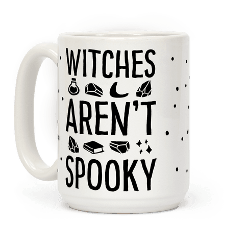 Witches Aren't Spooky Coffee Mug
