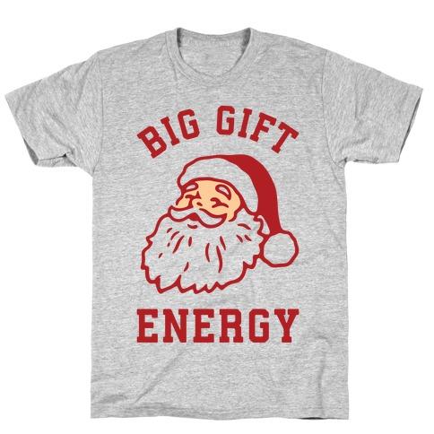 Big Gift Energy T-Shirt