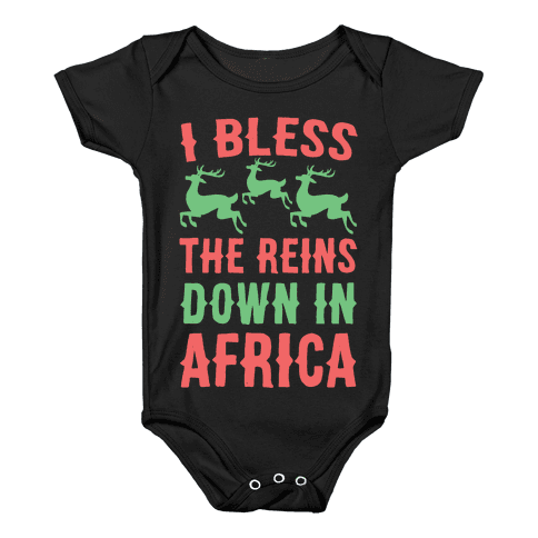I Bless the Reins Down in Africa  Baby Onesy