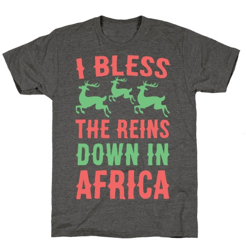 I Bless the Reins Down in Africa T-Shirt