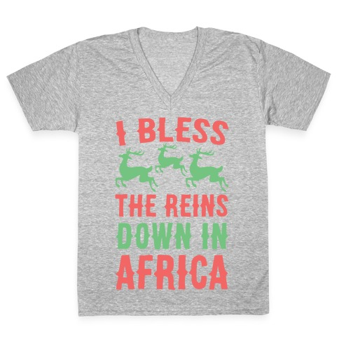 I Bless the Reins Down in Africa V-Neck Tee Shirt