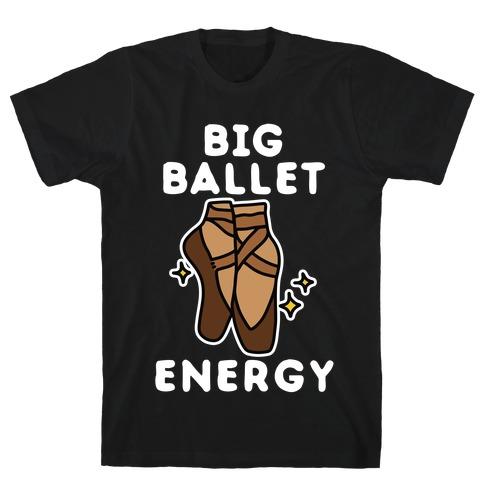 Big Ballet Energy (Brown) T-Shirt