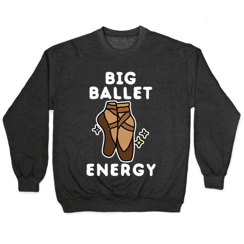 Big Ballet Energy (Brown) Pullover