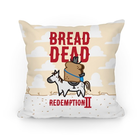 Bread Dead Redemption 2 Pillow