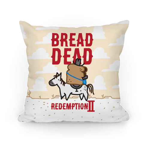 Bread Dead Redemption 2 Pillow