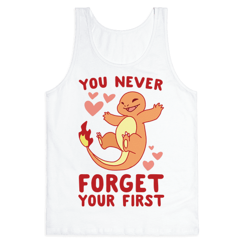You Never Forget Your First - Charmander Tank Top