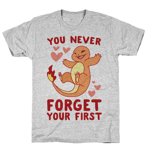 You Never Forget Your First - Charmander Mens/Unisex T-Shirt