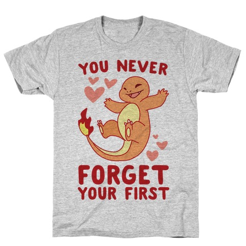 You Never Forget Your First - Charmander T-Shirt