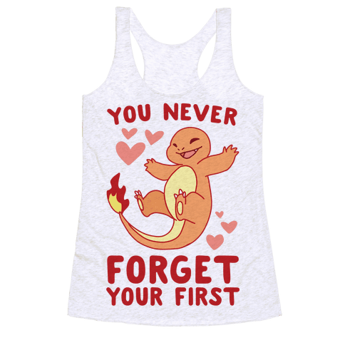 You Never Forget Your First - Charmander Racerback Tank Top