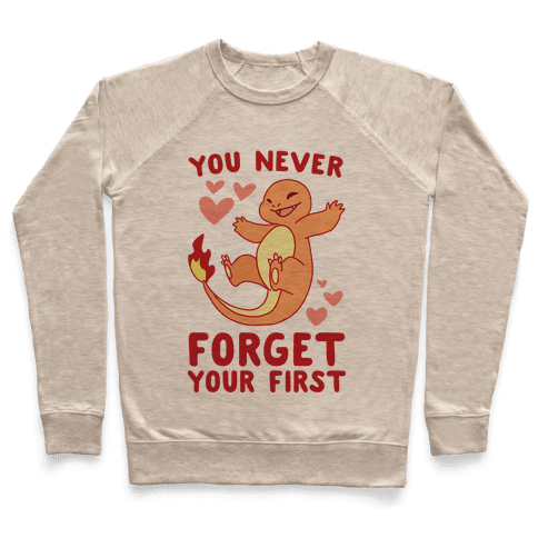 You Never Forget Your First - Charmander Pullover