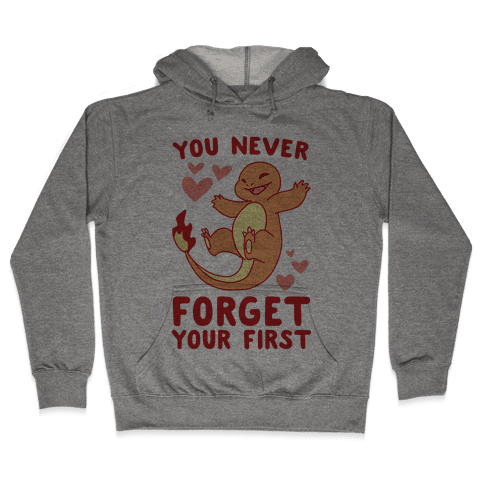 You Never Forget Your First - Charmander Hooded Sweatshirt