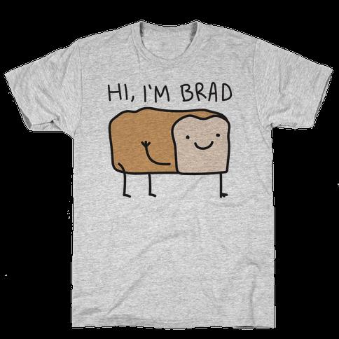 Hi, I'm Brad (Bread) Mens T-Shirt