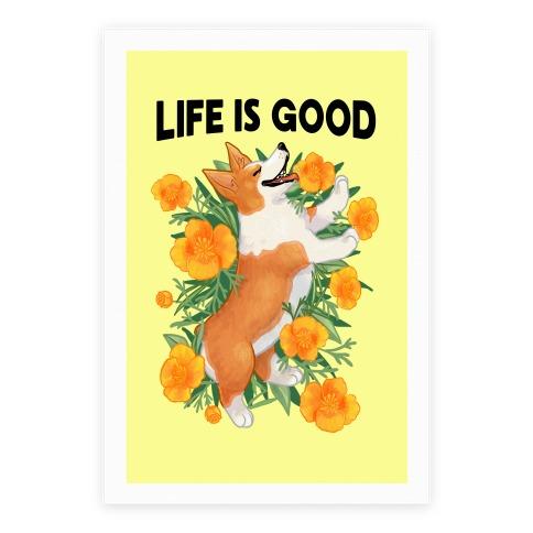 Life is Good (Corgi in California Poppies) Poster