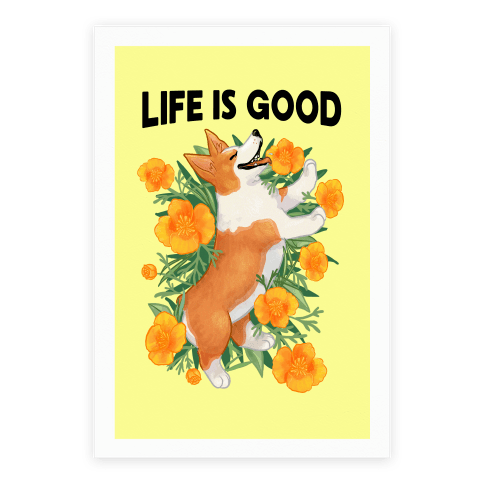 Life is Good (Corgi in California Poppies) Poster