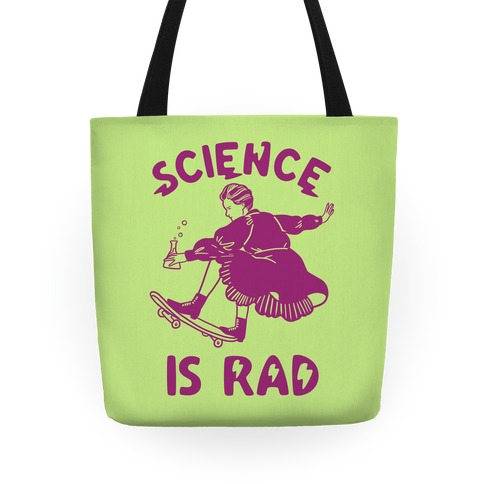 Science Is Rad (Marie Curie) Tote