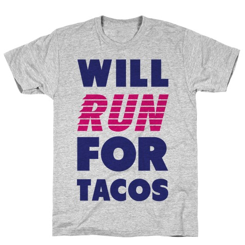 Will Run For Tacos T-Shirt
