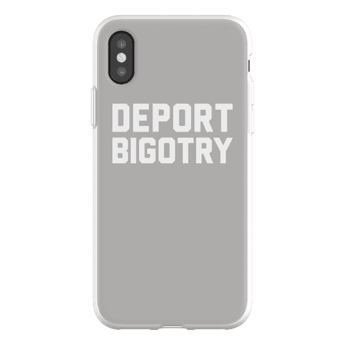Deport Bigotry Phone Flexi-Case