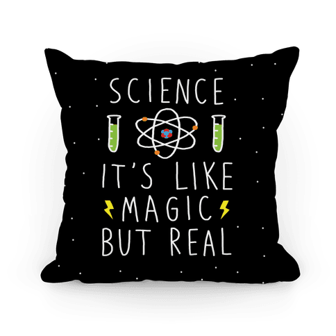 Science It's Like Magic But Real Pillow